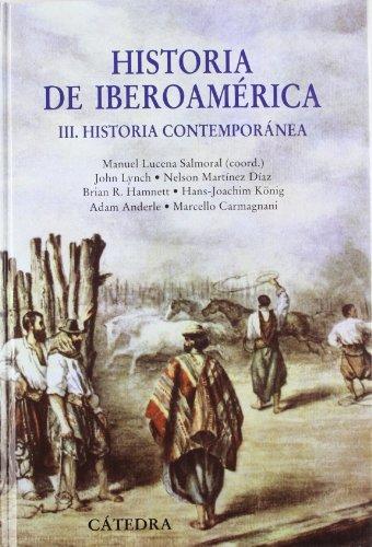 Historia de Iberoamérica, III: Historia Contemporánea: 3 (Historia. Serie Mayor)