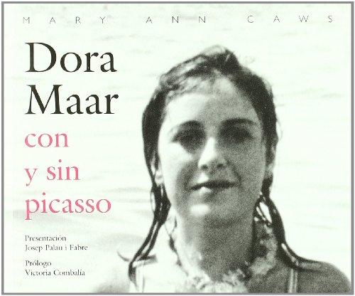 Descargar Libro Dora Maar con y sin Picasso de Mary Ann Caws
