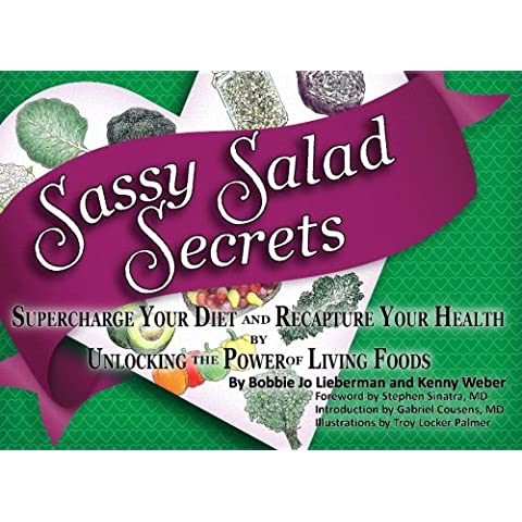 Sassy Salad Secrets: Supercharge your diet and recapture your health