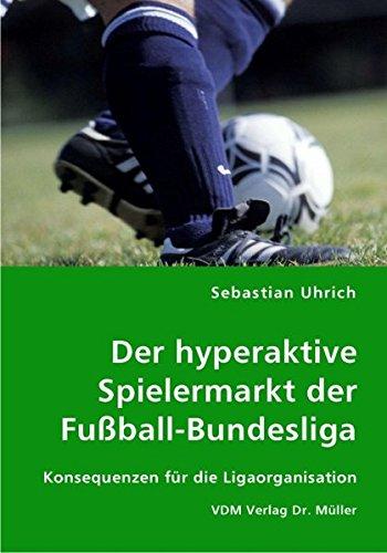 Der hyperaktive Spielermarkt der FuÃball-Bundesliga