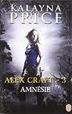 Alex Craft, Tome 3 : Amnésie