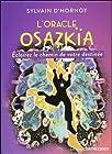 L'oracle Osazkïa - Contient : 56 cartes illustrées, 1 livret explicatif, 1 planche de tirage