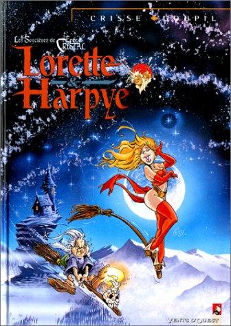 Lorette & Harpye : Les sorcières de L'Épée de cristal
