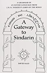 A Gateway to Sindarin: A Grammar of an Elvish Language from JRR Tolkien's Lord of the Rings by David Salo (2007-04-01)