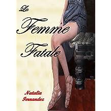 Erótica Romántica: La Femme Fatale. Seducción, Pasión: Erótica en Español, Thriller erótico, Sexo, Suspense, Misterio