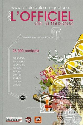 Officiel de la Musique 2006 : Le guide-annuaire des musiques actuelles par IRMA