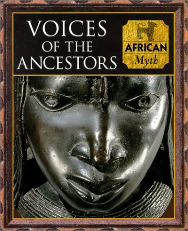 Voices of the Ancestors: African Myth (Myth & Mankind) por Charles Phillips