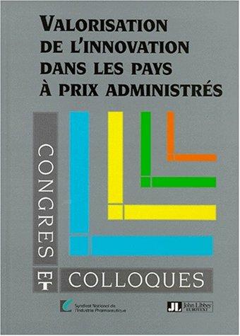 VALORISATION DE L'INNOVATION DANS LES PAYS A PRIX ADMINISTRES. Séminaire 19 décembre 1997 par Collectif (Broché)