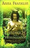Das Handbuch der Hexengeister: Wahrsagen mit den Feen der Anderswelt - Anna Franklin