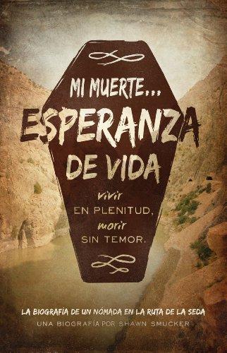 Mi Muerte… Esperanza de Vida: Vivir sin culpa. Morir sin temor.