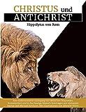 Christus und Antichrist: Eine frühchristliche Auslegung der biblischen Prophetien -