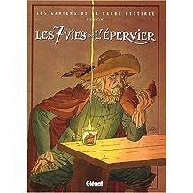 Les 7 Vies de l'Epervier :