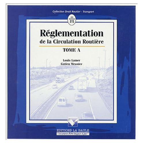 Réglementation de la circulation routière : Code de la route annoté en 3 volumes