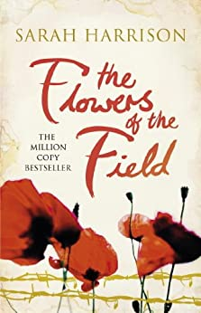 The Flowers of the Field: The international bestseller (Flower Trilogy Book 1) by [Harrison, Sarah]