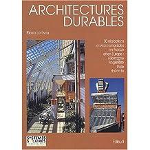 Architectures durables. : 50 réalisations environnementales en France et en Europe : Allemagne, Italie, Angleterre, Hollande