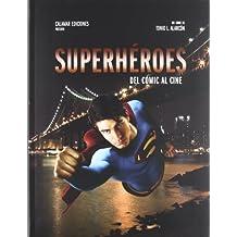Superheroes - Del Comic Al Cine
