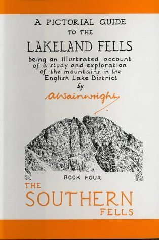 The Southern Fells: Being an Illustrated Account of a Study and Exploration of the Mountains in the English Lake District: Southern Fells Bk. 4 (Pictorial Guides to the Lakeland Fells) by Alfred Wainwright (2003-04-17)