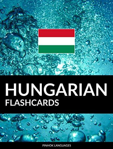 Hungarian Flashcards: 800 Important Hungarian-English and English-Hungarian Flash Cards (English Edition)