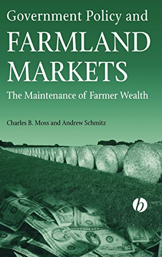 Government Policy and Farmland Markets: The Maintenance of Farmer Wealth by Charles Moss (2003-10-06)