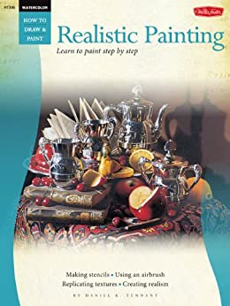 Watercolor: Realistic Painting: Learn to paint step by step (How to Draw & Paint) by [Tennant, Daniel K]