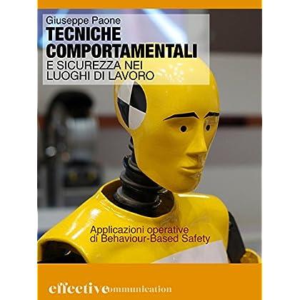 Tecniche Comportamentali Per La Sicurezza Sul Lavoro: Applicazioni Operative Di Behaviour Based Safety