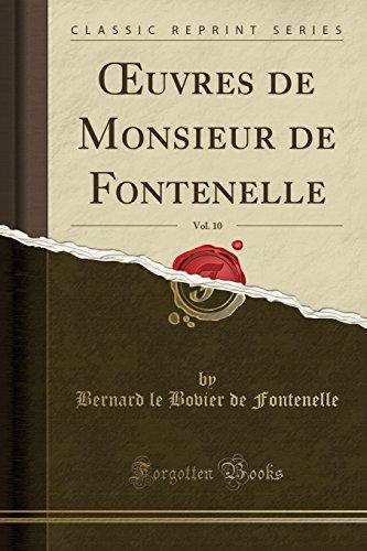 Oeuvres de Monsieur de Fontenelle, Vol. 10 (Classic Reprint)
