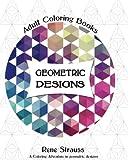 Geometric Designs: Adult Coloring Books (Volume 1)