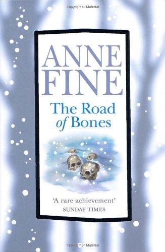 The Road of Bones by Anne Fine (31-May-2007) Paperback Queen Anne Fine Bone