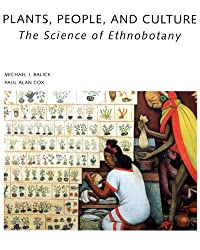 Plants, People, and Culture: The Science of Ethnobotany (English Edition)