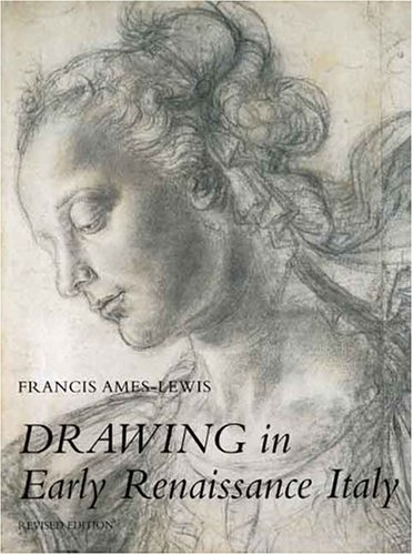 Drawing in Early Renaissance Italy: Revised Edition
