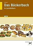 Das Bäckerbuch: Grund- und Fachstufe in Lernfeldern von Josef Loderbauer (1. September 2013) Gebundene Ausgabe
