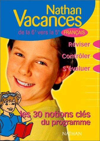 Nathan vacances collège : Les notions clés du programme - Français de la 6ème vers la 5ème par Nathan vacances collège