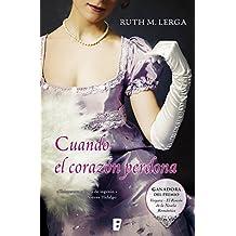 Cuando el corazón perdona (Premio Vergara - El Rincón de la Novela Romántica 2011) (Spanish Edition)