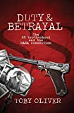 Duty and Betrayal by Toby Oliver