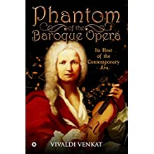 Phantom of the Baroque Opera: Its Host of the Contemporary Era