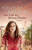 Das Café der kleinen Wunder: Roman