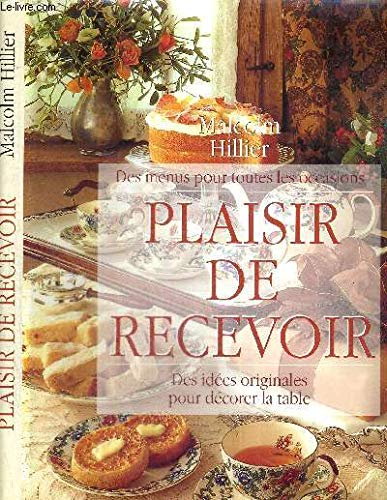 Le Plaisir De Recevoir - Des Idées Originales Pour Décorer La Table par Hillier - Malcom Hillier