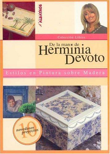 Estilos En Pintura Sobre Madera / Styles in Wood Painting (coleccion libros / Books Collection) por Herminia Devoto