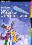 Charlie et le grand ascenseur de verre - Gallimard Jeunesse - 09/08/1997