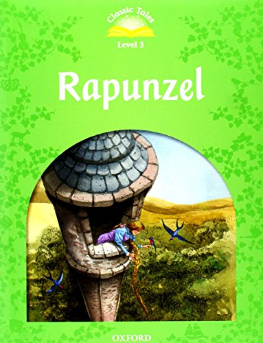 Classic Tales Second Edition: Classic Tales Level 3. Rapunzel: e-Book and Audio Pack