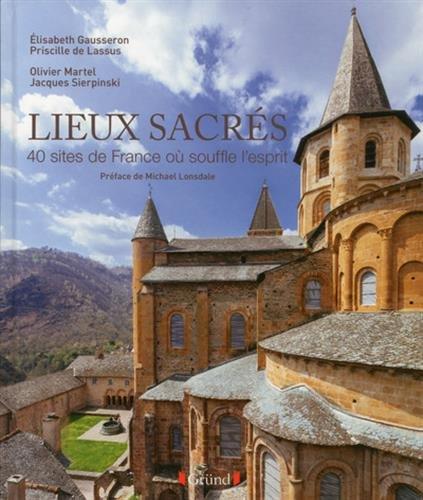 Lieux sacrés. 40 sites de France où souffle l'Esprit par Anne-Marie ROYER-PANTIN