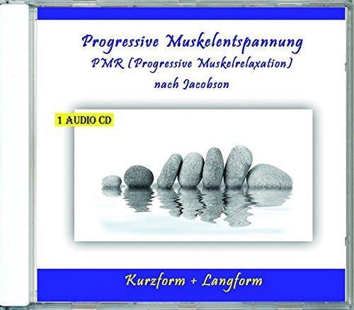 Progressive Muskelentspannung PMR (Progressive Muskelrelaxation) nach Jacobson Kurzform und Langform