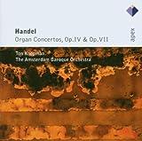 Orgelkonzerte Op.4 & 7 -