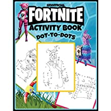 Unofficial Fortnite Activity Book: Dot-To-Dots: 25 Pages for Kids and Adults to Match and Color (Dot to Dot for Kids)