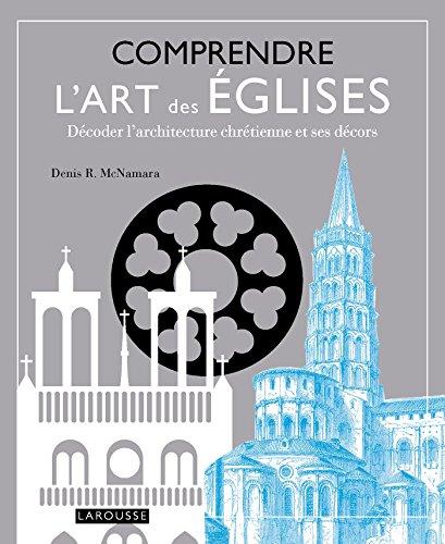 Comprendre l'art des églises par Denis R Mc Namara