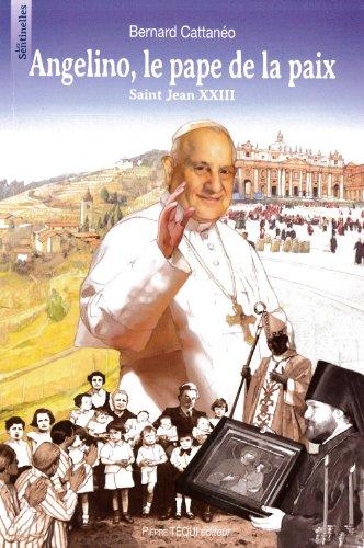 Angelino, le pape de la paix : Saint Jean XXIII par Bernard Cattanéo