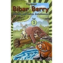 Biber Berry und die wertvollen Geheimnisse - Teil 3 - Gutenachtgeschichten