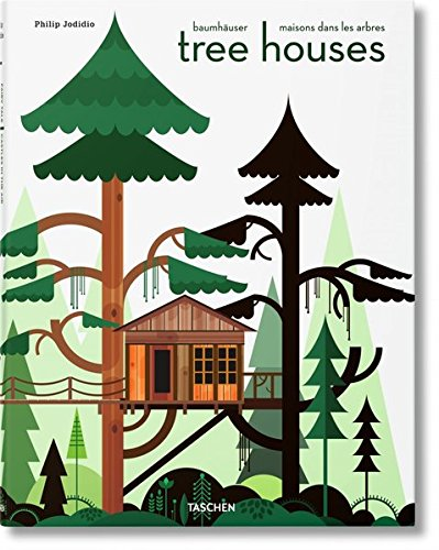 Tree Houses: Fairy Tale Castles in the Air par Philip Jodidio