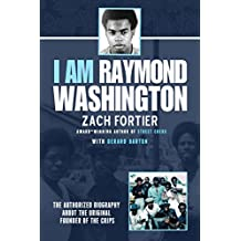 I am Raymond Washington: The only authorized biography of the original founder of the Crips (English Edition)
