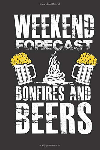 Weekend Forecast Bonfires And Beers: Blank Line Journal Notebook For Camping Lover and Beer Drinker